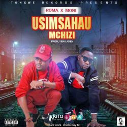 ROMA - Usimsahau Mchizi X MONI (Instru)