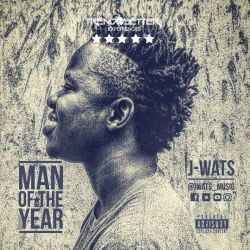 J Wats  - Man Of The Year By J-Wats