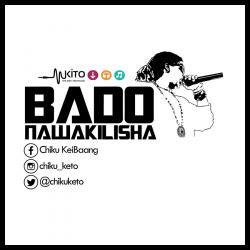 Chiku - Bado Nawakilisha