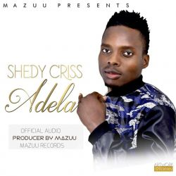 Mazuu Entertainment - Adela Shedy Criss ft Meda Classic