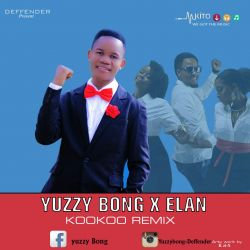 Yuzzy Bong - Yuzzy Bong x Elan-kookoo remix
