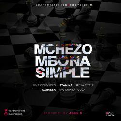 Grandmaster Records - Mchezo Mbona Simple - John BXVivaXDarassaXStaminaXBeka TitleXKing KapitaXJames Cuca