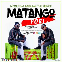 Moni Centrozone - Matango Pori Ft Barakah The Prince (Prod By Pancho Latino @BhitzStudios)