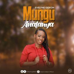Evelyne Gideon -  Mungu Anafanya