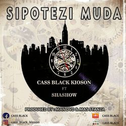 cass black kioson - Cass Black KioSon-sipotezi muda ft shashow