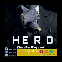 Gentle Rapper.J  - HERO