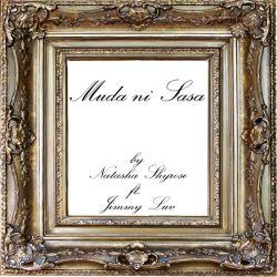 Natasha Shyrose  - Muda Ni Sasa (feat. Jimmy Luv)