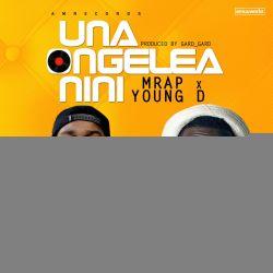 M-RAP -  & Young Dee (UNAONGELEA NINI)