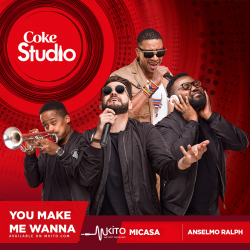 Coke Studio Africa - You Make Me Wanna - Mi Casa and Anselmo Ralph