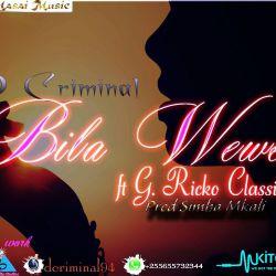 D-Criminal - Bila Wewe-
