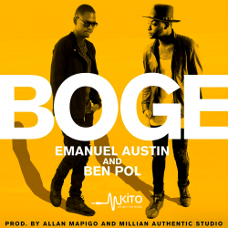 Emanuel Austin - Boge Ft. Ben Pol (Prod By Allan Mapigo & Millian Authentic Studio)
