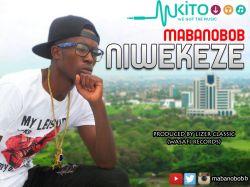mabanobob - MABANO Nexus_NIWEKEZE_Prod By Lizer Classic