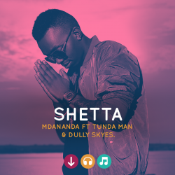 Shetta - Mdananda Ft Tunda Man, Dully Skyes