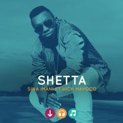 Shetta - Sina Imani Ft Rich Mavoco.MP3