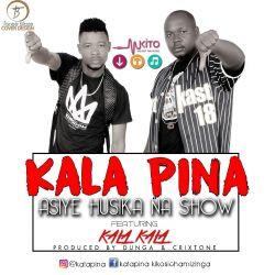 Kala Pina - Asiyehusika na show BEAT