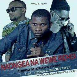 Chibau Mtoto Wa Pwani - Chibau Mtoto Wa Pwani Ft Roma & Beka Tittel