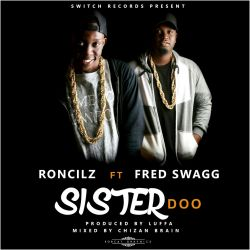 Rony - Rony Ft Fred Swagg- Sister doo