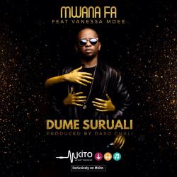 Mwana FA - Dume Suruali ft. Vanessa Mdee