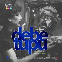 Tunda Man - Debe Tupu