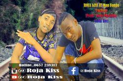 roja kiss  - Kisingeli_Roja Kss__Ft_ Man Fongo
