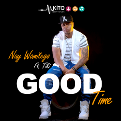 Nay Wa Mitego - Good Time Ft. Tiki