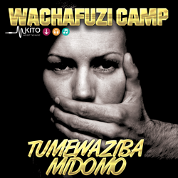 Wachafuzi Camp - Nashukuru Umenipenda ft Ordinally