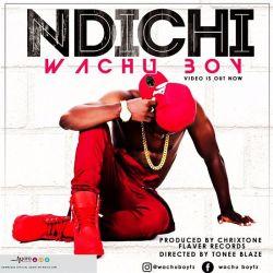 Wachu boy - Ndichi