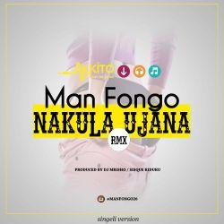 Man Fongo - Nakula Ujana (RMX)