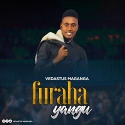 VEDASTUS MAGANGA - Furaha Yangu