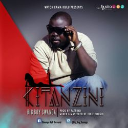 Big Boy Swanga - KITANZIN  Big Boy SwangaI