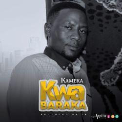 KAMEKA - Kameka - Kwa Baraka