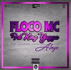 Floco Mc - ABEGE ft King Yagga
