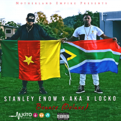Stanley Enow - Bounce Remix Ft. AKA (Dirty version)