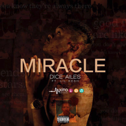 Dice Ailes - Miracle Ft. Lil Kesh