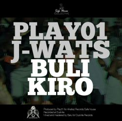 J Wats  - Buli Kiro - Play01 Ft J-Wats
