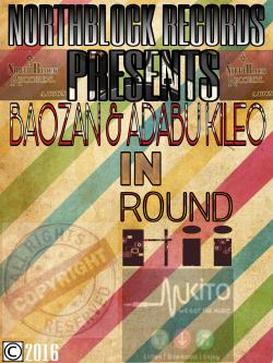 NorthBlock Records - Round Hii - [ADABU & BAOZAN]