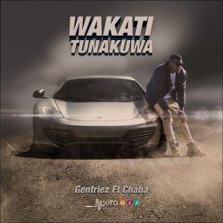Gentriez - Wakati Tunakuwa