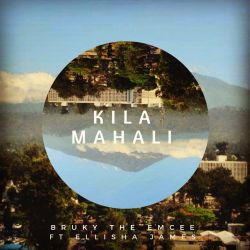 Bruky the Emcee - Kila Mahali