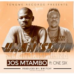 Jos Mtambo - Unanisikia au unanisikiliza Ft. One Six