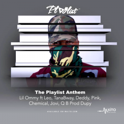 LilOmmy - The Playlist Anthem ft Leo Mystereo, Tana Bway, Deddy, Pink, Chemical, Jovy, Q B (Prod. By Duppy)