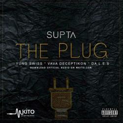 Dj Supta - The Plug Ft. Yung Swiss, Vava Deceptikon, Da L.E.S