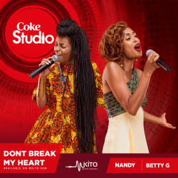 Coke Studio Africa - Don't Break My Heart - Nandy and Betty G