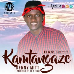Kenny Mitti - KAMTANGAZE