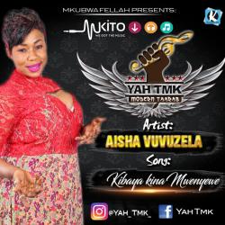 Aisha Vuvuzela - Kibaya Kina Mwenyewe