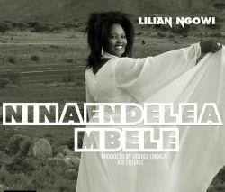Lilian Naman Ngowi - NINAENDELEA MBELE