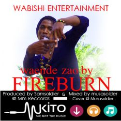 wabishi unity - waende zao by fireburn @wabishi unity@mm records