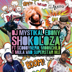 Dj Mystikal Ebony - Shokoloza Ft Superstar M.E, Scooby Nero, Moon Child, TMula