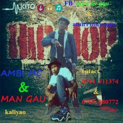 Ambi Mc - Kaliyao    Ambi mc & Man GAU