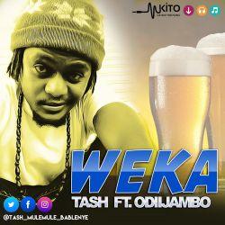 Tash Bablenye - Weka ft Odii Jambo