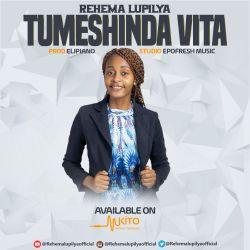 Rehema Lupilya - Tumeshinda Vita
